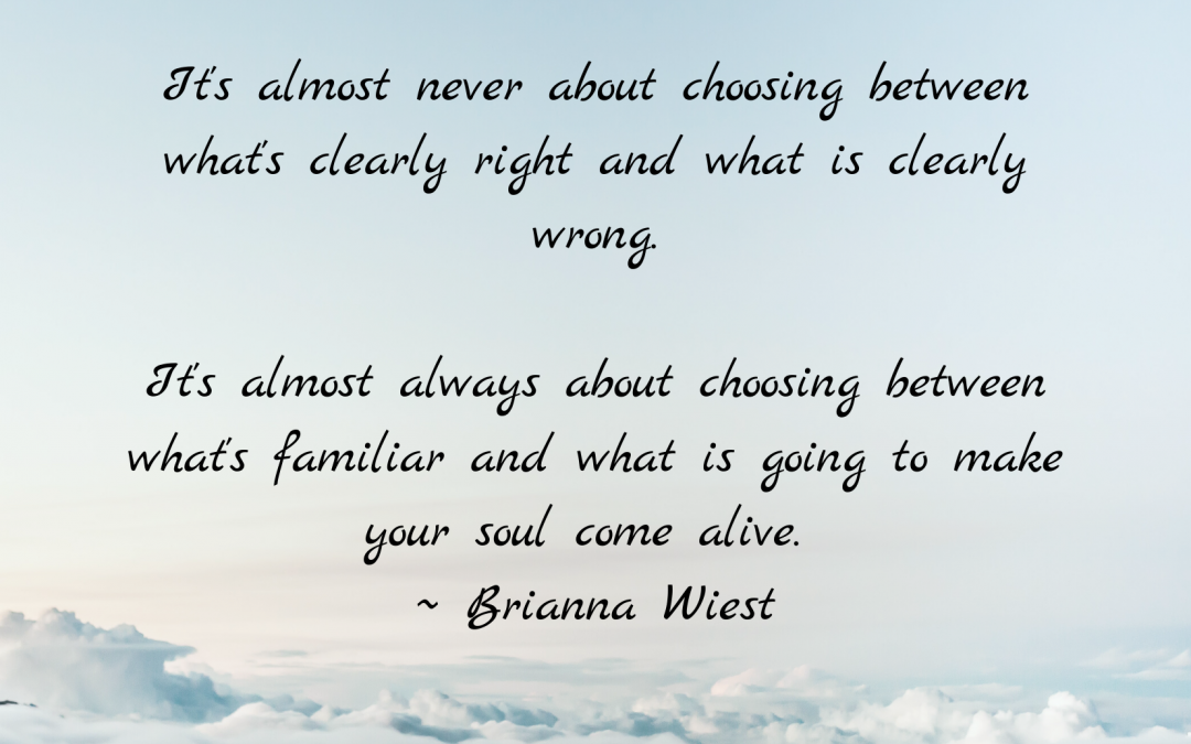 Choose Wisely Because …