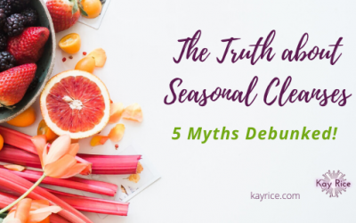 Seasonal Cleanses: 5 Biggest Myths Debunked